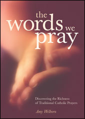 Amy Welborn The Words We Pray